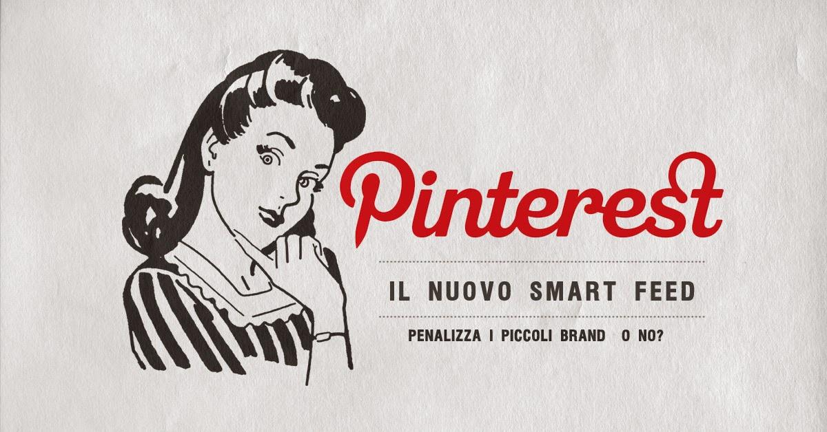 Il nuovo smart feed di Pinterest penalizza i piccoli business?