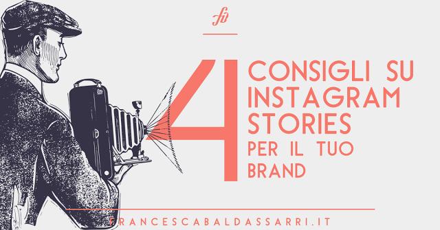 4 Consigli su Instagram Stories per il tuo brand