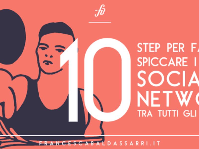 10 Consigli Per Social Che Spaccano Francesca Baldassarri