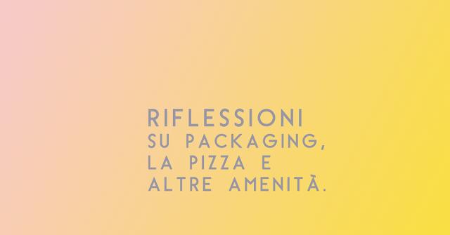 L'importanza del packaging per la pizza (e non solo)