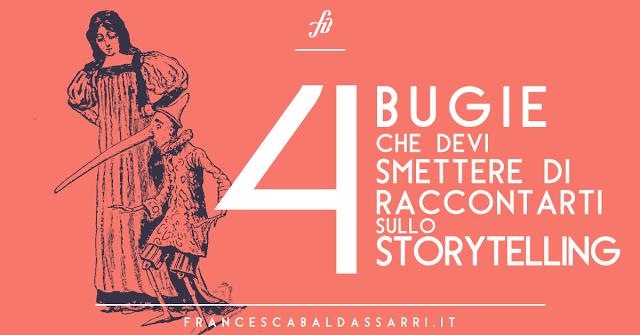 4 bugie che ti racconti sullo storytelling