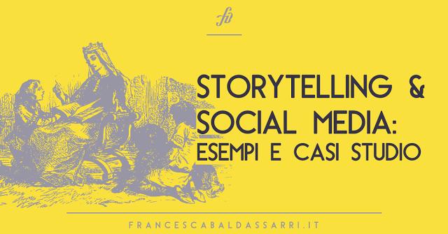 Storytelling e social, esempi e casi studio