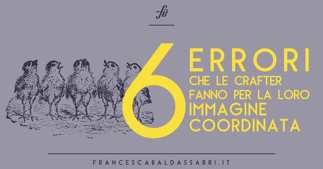 Immagine coordinata e crafter: gli errori più comuni