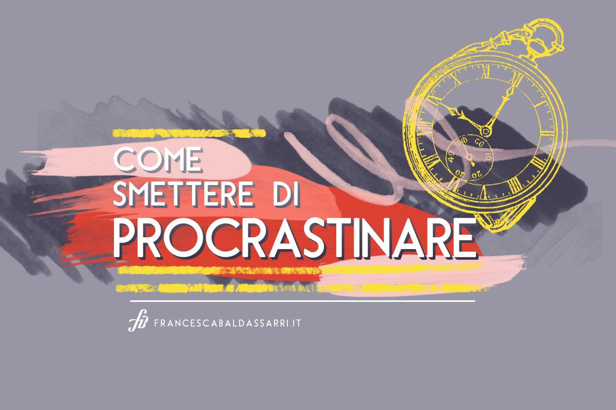 Smettere di procrastinare è possibile