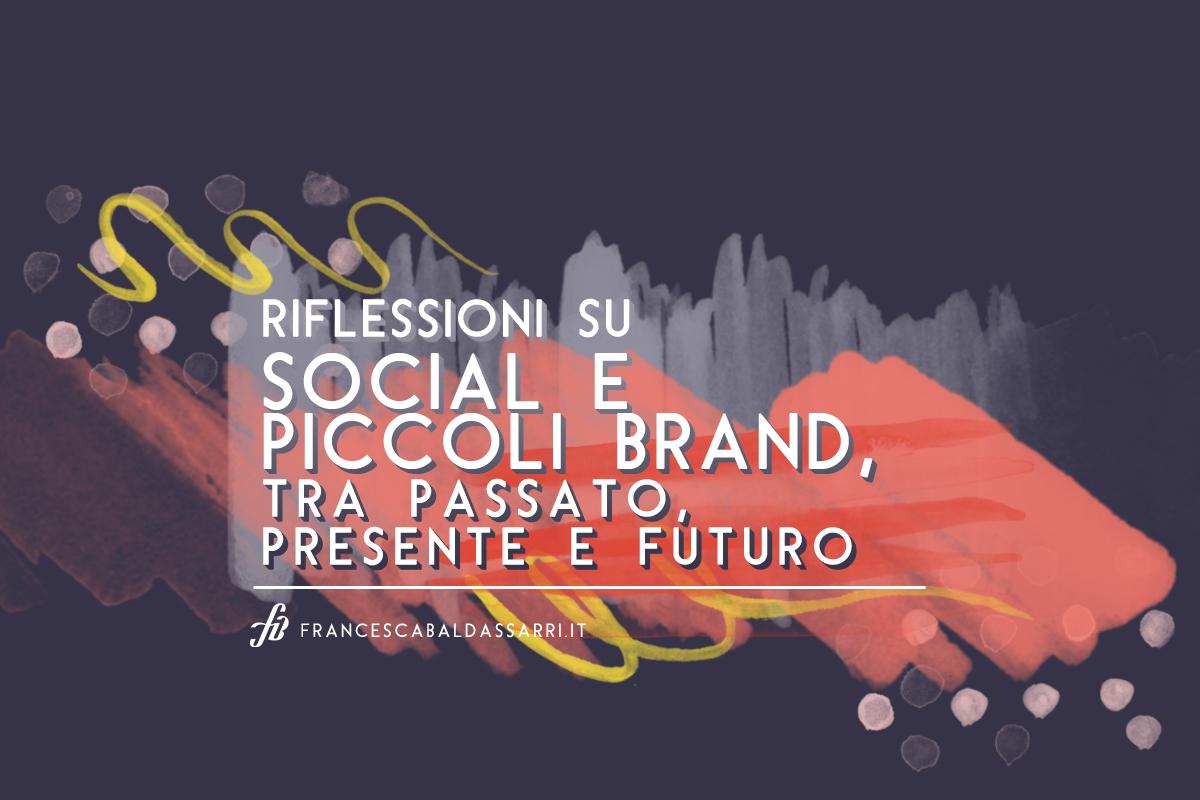 Social network e piccoli brand: riflessioni su presente e futuro