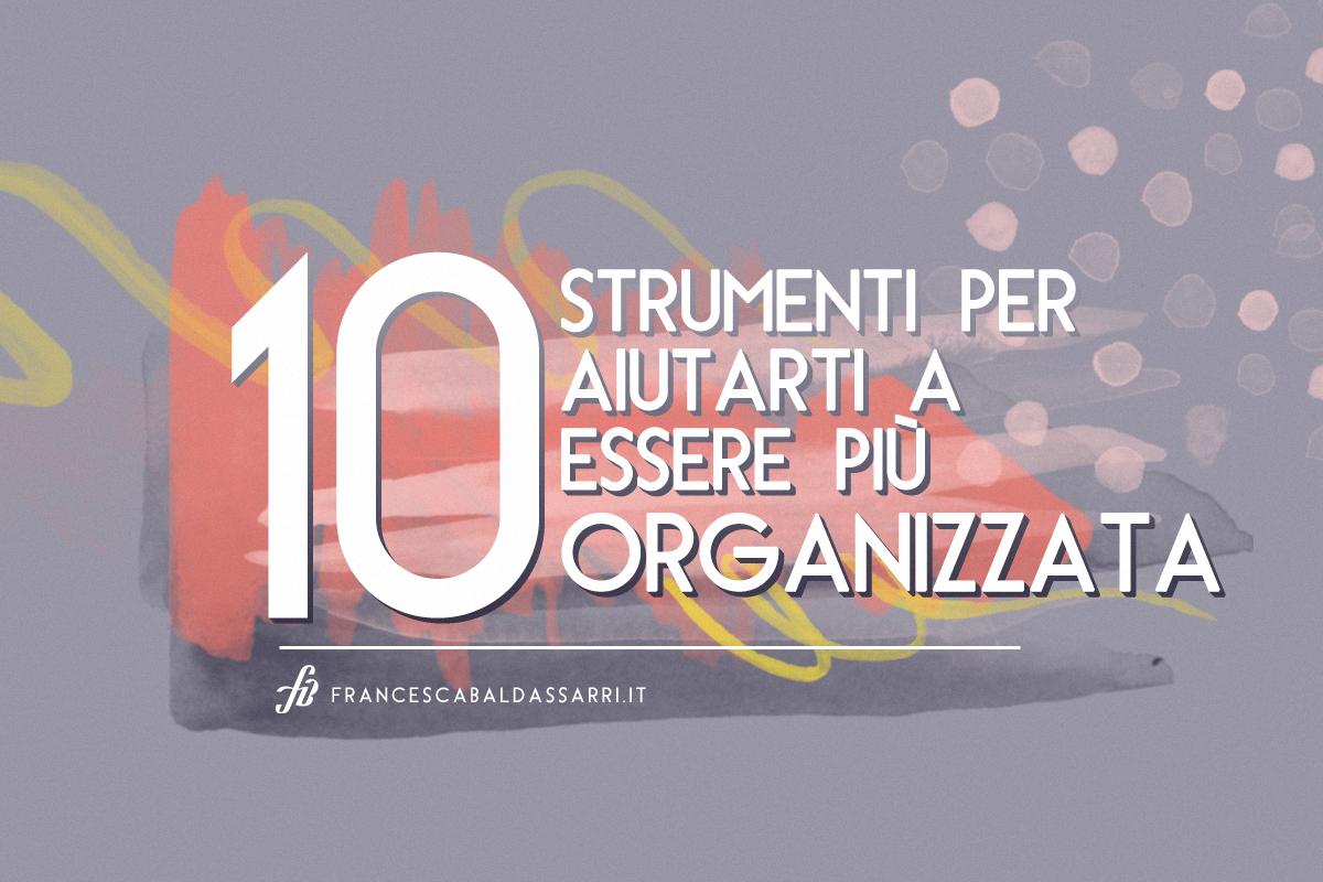 10 strumenti per diventare una creativa organizzata