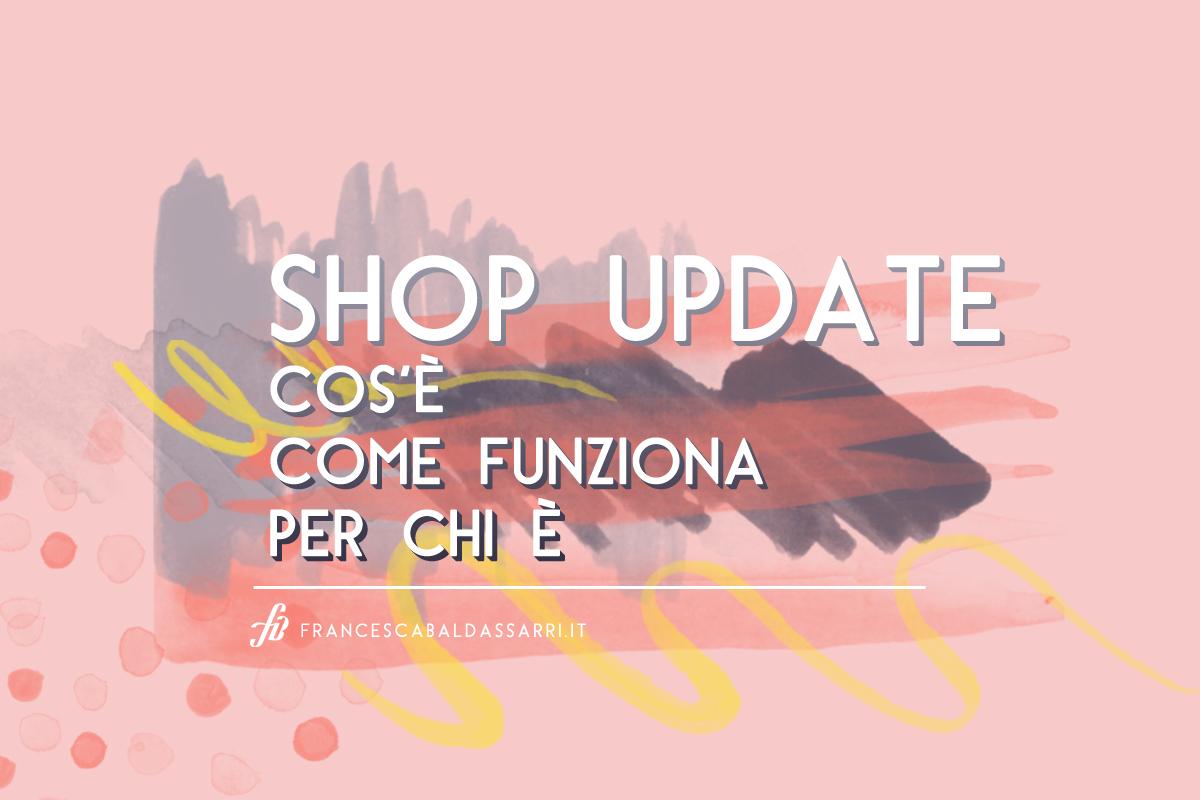 Vendere pezzi unici: lo shop update