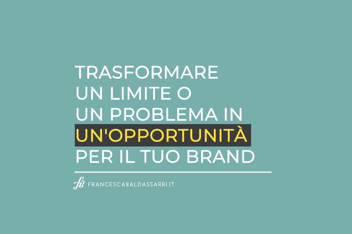 Trasformare un limite in un'opportunità per il tuo brand