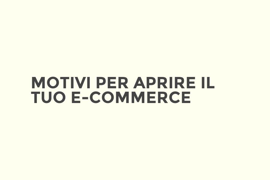 Motivi per aprire il tuo e-commerce